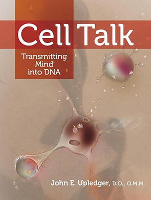 Cell Talk By Upledger, John/ Wanveer, Tad (ILT)/ DeBoer, Ainsley (ILT)
